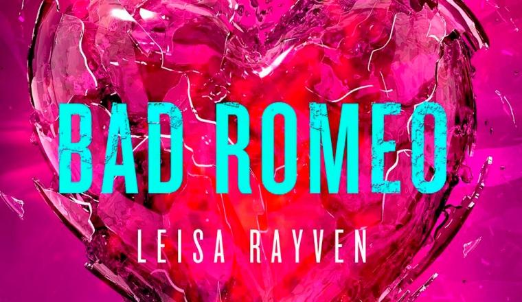 Bad Romeo by Leisa Rayven