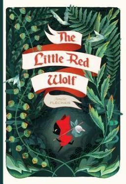 The Little Red Wolf by Amélie Fléchais