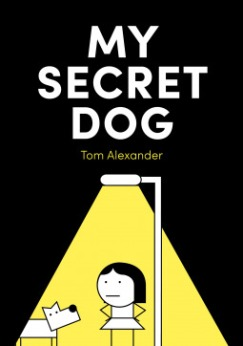 My Secret Dog by Tom Alexander