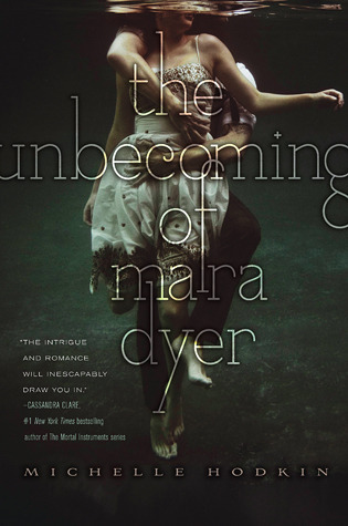 The Unbecoming of Mara Dyer (Mara Dyer, #1)  by Michelle Hodkin