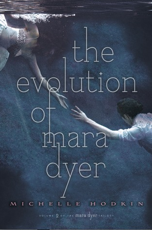 The Evolution of Mara Dyer (Mara Dyer #2) by Michelle Hodkin