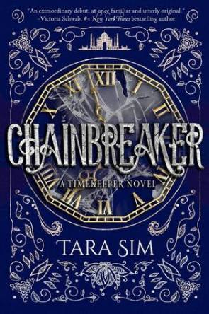Chainbreaker (Timekeeper #2) by Tara Sim
